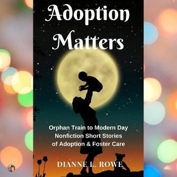 Adoption Matters: Orphan Train to Modern Day