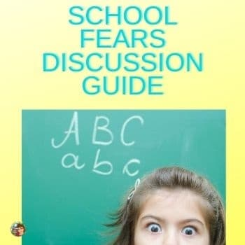 school-fears-discussion-guide