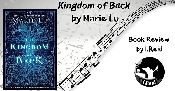 Kingdom-of-Back-by-Marie-Lu-Review-by-iReid