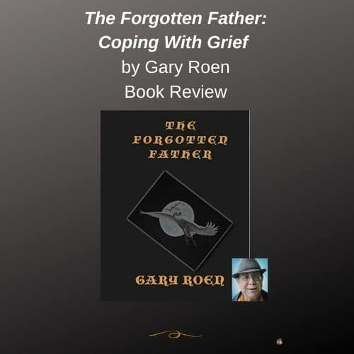 The-Forgotten-Father-Coping-With-Grief-Gary-Roen-book-review