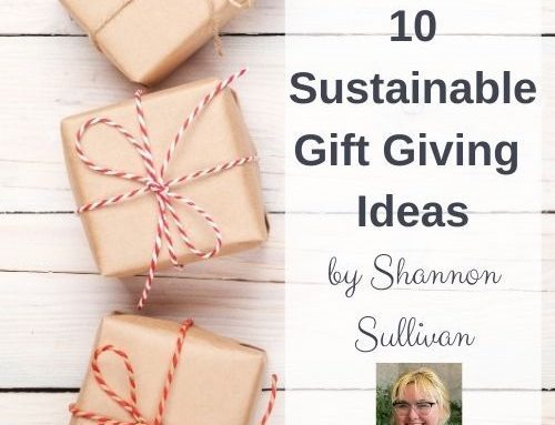 10 Sustainable Gift Giving Ideas by Shannon Sullivan