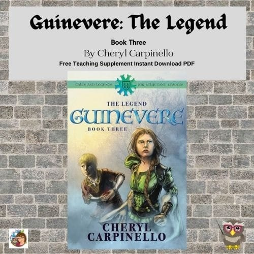 Guinevere-the-Legend-bk-three-by-author-Cheryl-Carpinello-free-teaching-supplement