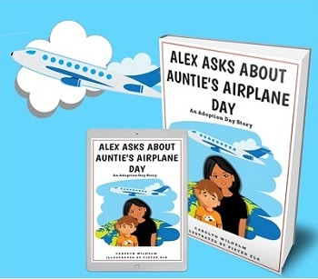 Alex Asks About Auntie's Airplane Day: An Adoption Day Story is an easy reader picture book